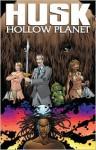 Husk: The Hollow Planet (Danny Husk) - Scott Thompson, Stephan Nilson, Kyle Morton