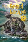 The Grand Escape - Phyllis Reynolds Naylor, Alan Daniel