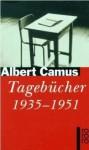 Tagebücher 1935-1951 - Albert Camus, Guido G. Meister
