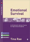 Emotional Survival: An Emotional Literacy Course for High School Students - Tina Rae