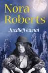 Juodieji kalnai - Indrė Žakevičienė, Nora Roberts