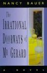 Irrational Doorways of MR Gera - Nancy Bauer