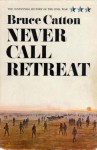Never Call Retreat - Bruce Catton