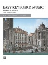Easy Keyboard Music: Ancient to Modern - Alfred Publishing Company Inc.