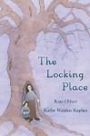 The Locking Place - Kate Oliver, Kathy Walden Kaplan