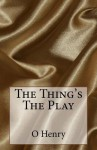 The Thing's the Play - Zondervan Publishing