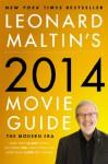 Leonard Maltin's 2014 Movie Guide: The Modern Era - Leonard Maltin