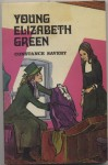 Young Elizabeth Green - Constance Savery