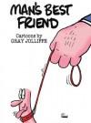 Man's Best Friend - Peter Mayle, Gray Jolliffe, Gary Jolliffe