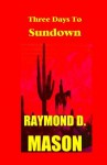 Three Days to Sundown (The Sackett Series) - Raymond Mason