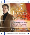 The Five Forces of Wellness: The Ultraprevention System for Living an Active, Age-Defying, Disease-Free Life - Mark Hyman