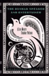 The Dunbar Speaker and Entertainer: The Poet and His Song - Alice Moore Dunbar-Nelson, Akasha Gloria Hull