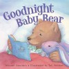 Goodnight Baby Bear - Michael Shoulders, Teri Weidner