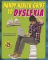 Handy Health Guide to Dyslexia - Alvin Silverstein, Virginia Silverstein, Laura Silverstein Nunn