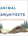 Animal Architects - John Nicholson