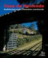 Casa de Hacienda: Architecture in the Colombian Countryside - German Tellez