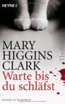 Warte, bis du schläfst - Mary Higgins Clark, Andreas Gressmann