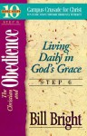 The Chrisitan and Obedience: Living Daily in God's Grace - Bill Bright, Jean Bryant, Joette Whims, Don Tanner