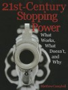 21st-Century Stopping Power: What Works, What Doesn't, and Why - Matthew Campbell