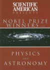 Scientific American Presents: Nobel Prize Winners on Physics and Astronomy - Editors of Scientific American Magazine