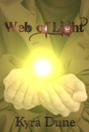 Web of Light (Web of Light Duology #1) - Kyra Dune