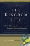 The Kingdom Life: A Practical Theology of Discipleship and Spiritual Formation - Dallas Willard
