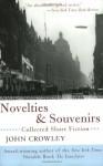 Novelties and Souvenirs: Collected Short Fiction - John Crowley