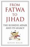 From Fatwa to Jihad - Kenan Malik