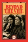 Beyond the Veil: Male-Female Dynamics in Modern Muslim Society - Fatima Mernissi