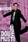 La Dolce Musto: Writings by the World's Most Outrageous Columnist - Michael Musto