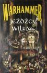 Jeźdźcy wilków - William King, Sandy Mitchell, Brian Craig, Kim Newman