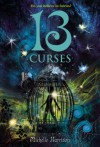 13 Curses (13 Treasures Trilogy) - Michelle Harrison