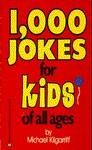 1,000 Jokes for Kids of All Ages - Michael Kilgarriff