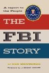 The FBI Story: A Report To The People - Don Whitehead