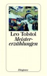 Meistererzählungen - Leo Tolstoy
