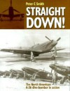 Straight Down!: The North American A-36 Dive-Bomber in Action - Peter C. Smith