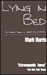 Lying in Bed - Mark Harris