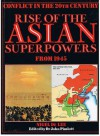 Rise Of The Asian Superpowers From 1945 (Conflict in the 20th Century) - Nigel De Lee, Catherine Bradley, John Pimlott