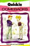 Quickie Comebacks - Katy Hall, Lisa Eisenberg