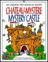 Chateau-Mystere Mystery Castle: A French Puzzle Story (First Bilingual Reader Series) - Kathy Gemmell