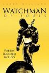 Watchman of Souls - Larry Williams