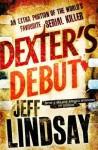 Dexter's Debut - Jeff Lindsay