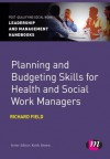 Planning and Budgeting Skills for Health and Social Work Managers - Richard Field