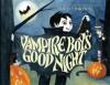 Vampire Boy's Good Night - Lisa Brown