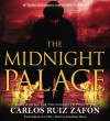 The Midnight Palace [With Earbuds] - Carlos Ruiz Zafón, Jonathan Davis