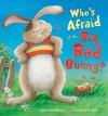 Who's Afraid of the Big Bad Bunny? - Steve Smallman, Caroline Pedler