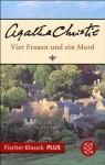 Vier Frauen und ein Mord: Roman (Fischer Klassik PLUS) (German Edition) - G. Martin, Agatha Christie