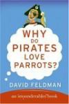 Why Do Pirates Love Parrots? - David Feldman, Kassie Schwan
