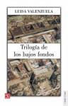 Trilogía de los bajos fondos - Luisa Valenzuela