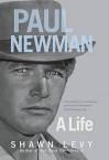 Paul Newman , A Life - Shawn Levy